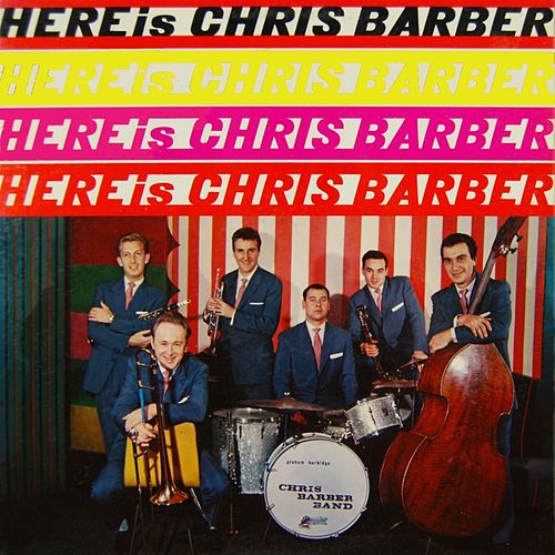 Here Is Chris Barber de Chris Barber