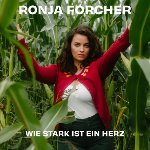 Wie stark ist ein Herz von Ronja Forcher