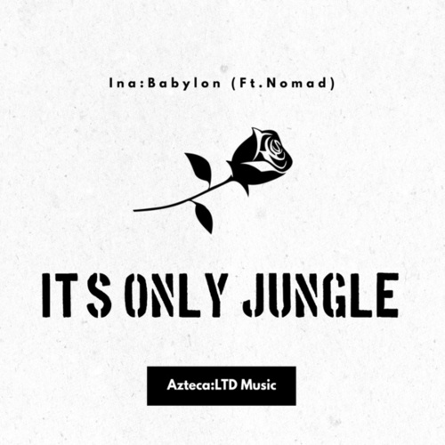 It's Only Jungle by Ina Babylon