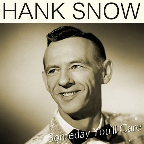 Someday You'll Care de Hank Snow