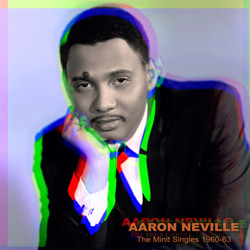 The Minit Singles 1960 - 63 (Remastered Version) by Aaron Neville