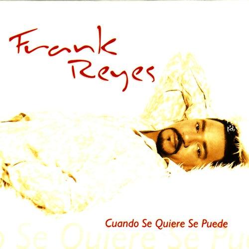 Cuando Se Quiere Se Puede de Frank Reyes