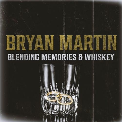 Blending Memories & Whiskey by Bryan Martin