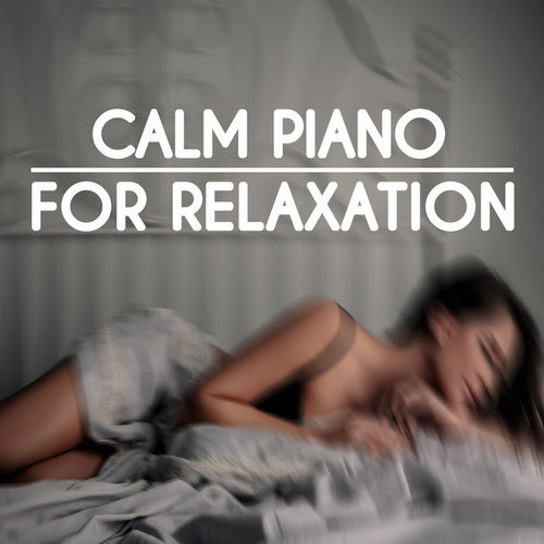 Calm Piano for Relaxation by Peaceful Piano