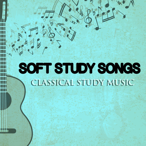 Soft Study Songs by Classical Study Music (1)