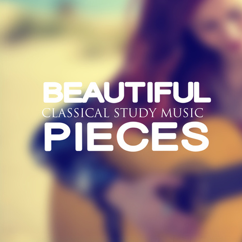 Beautiful Pieces by Classical Study Music (1)