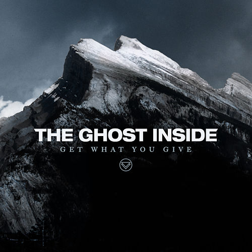 Get What You Give von The Ghost Inside