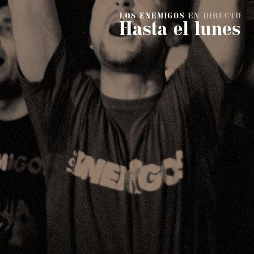 Hasta el lunes (En directo) von Los Enemigos