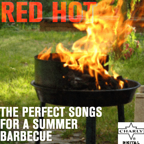 Red Hot: Perfect Songs for a Summer Barbecue de Various Artists