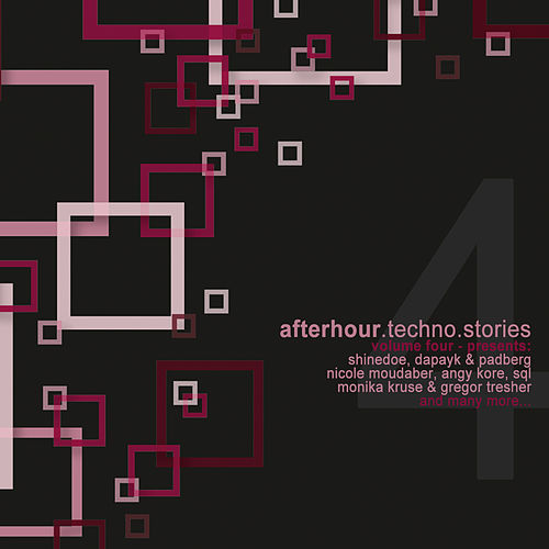 Afterhour Techno Stories, Vol. 4 von Various Artists