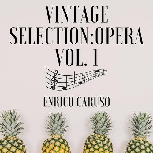 Vintage Selection: Opera, Vol. 1 (2021 Remastered) by Enrico Caruso