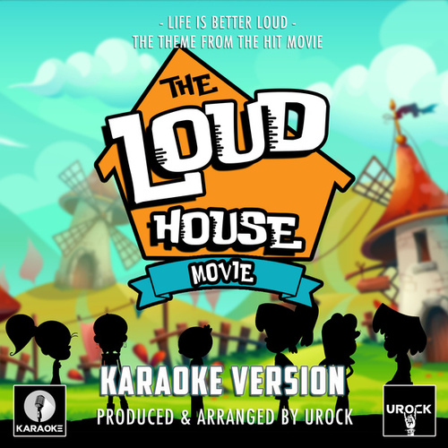 Life Is Better Loud (From 'The Loud House Movie') (Karaoke Version) von Urock Karaoke