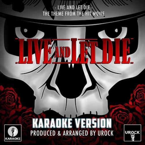 Live And Let Die (From 'Live And Let Die') (Karaoke Version) von Urock Karaoke