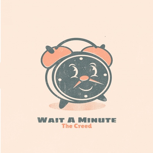 Wait A Minute by Creed