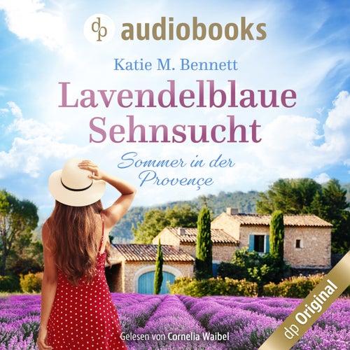 Lavendelblaue Sehnsucht - Sommer in der Provençe (Ungekürzt) von Katie M. Bennett