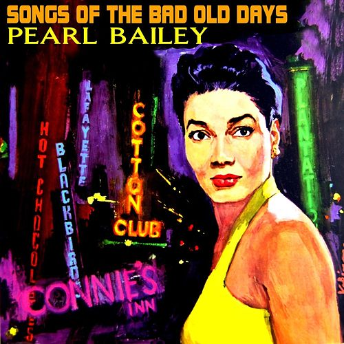 Songs Of The Bad Old Days de Pearl Bailey