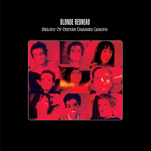 Melody of Certain Damaged Lemons de Blonde Redhead