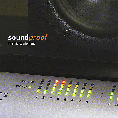 Soundproof by The Mit Logarhythms