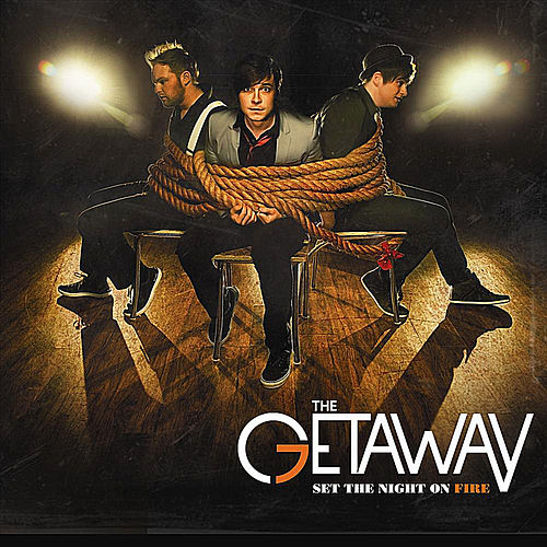 Set the Night On Fire by The Getaway