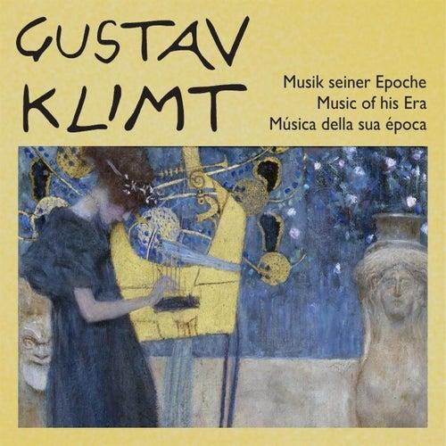 Gustav Klimt - Musik seiner Epoche - Music of his Era von Various Artists