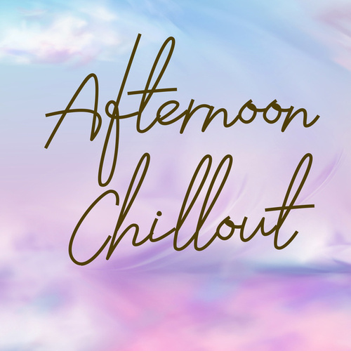 Afternoon Chillout by Various Artists