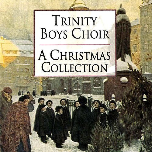 A Christmas Collection de Trinity Boys' Choir