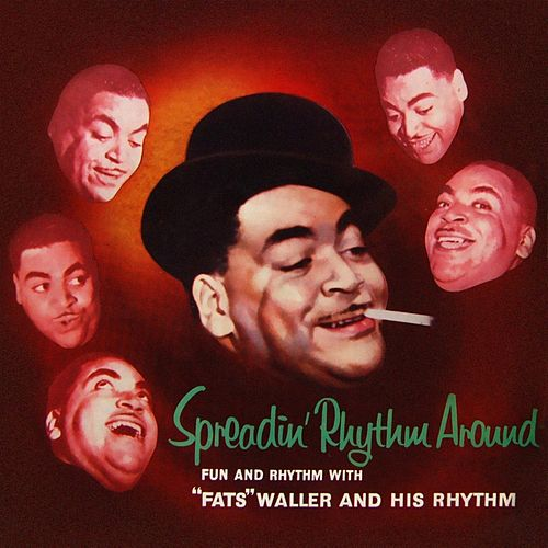 Spreadin' Rhythm Around de Fats Waller