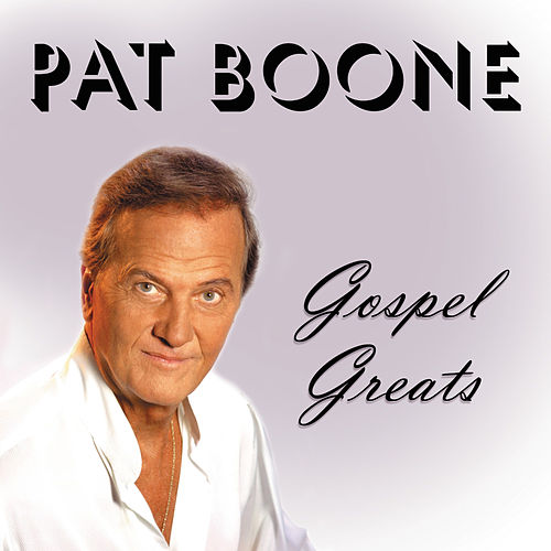 Gospel Greats by Pat Boone