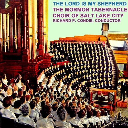 The Lord Is My Shepherd de The Mormon Tabernacle Choir