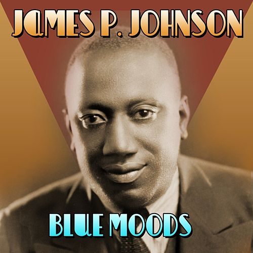 Blue Moods fra James P. Johnson