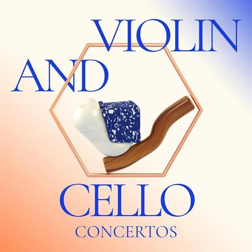 Violin and Cello Concertos by Various Artists