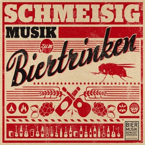 Musik Zum Biertrinken de Schmeisig
