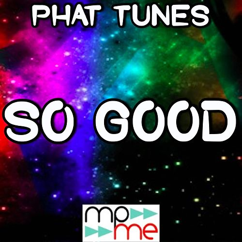 So Good - Mixes Tribute to B.O.B. by Phat Tunes