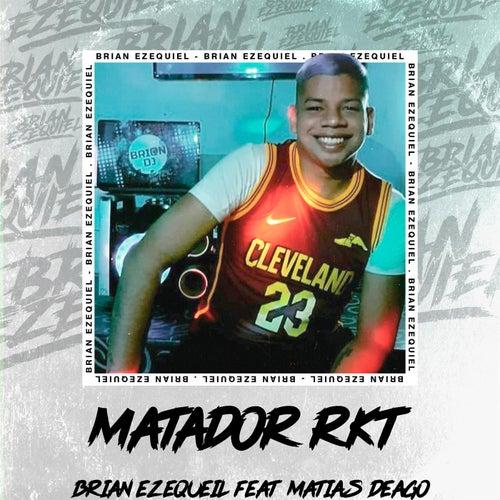 Matador Rkt (feat. Matias Deago) by Brian Ezequiel