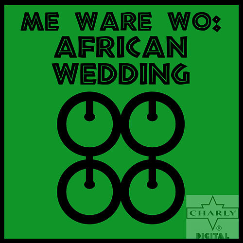 Me Ware Wo: African Wedding by Various Artists