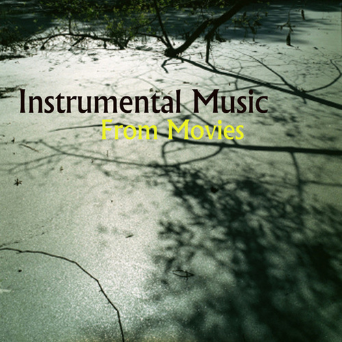 Instrumental Songs from Movies: Pretty Instrumental    by