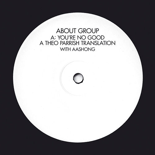 You're No Good (Remixes) by About Group