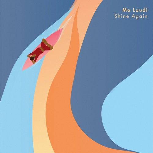 Shine Again by Mo Laudi