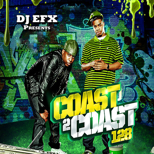 DJ EFX Presents: Coast 2 Coast 128 de Various Artists