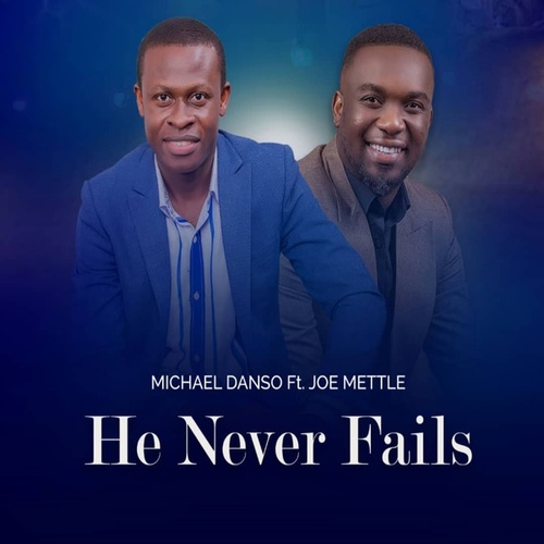 He Never Fails by Michael Danso