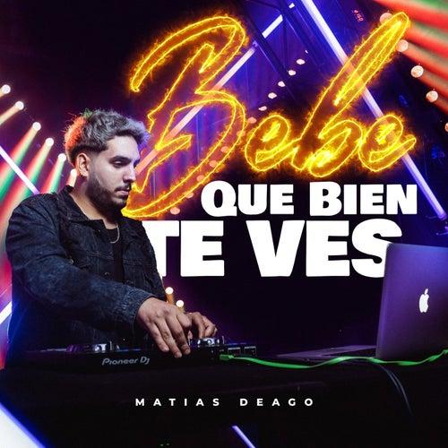 Bebe Que Bien Te Ves (Remix) by Matias Deago
