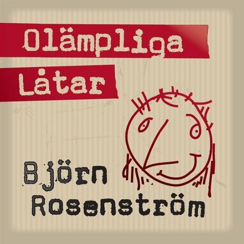 Olämpliga Låter by Björn Rosenström