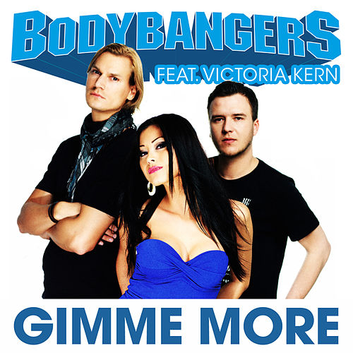 Gimme More by Bodybangers