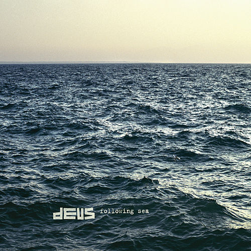 Following Sea by dEUS