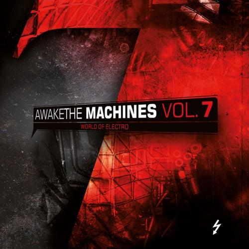Awake The Machines Vol. 7 von Various Artists