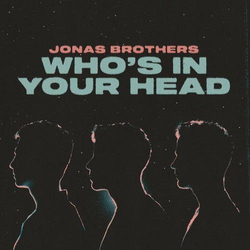Who's In Your Head de Jonas Brothers