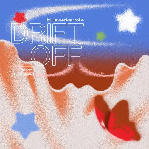 Bluewerks Vol. 4: Drift Off by Bluewerks