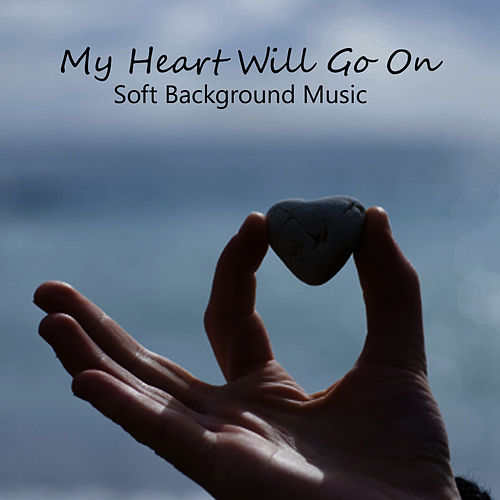 My Heart Will Go On: Soft Quiet Background Music: Instrumental de Instrumental Pop Players