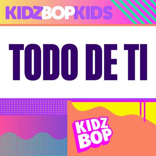 Todo de Ti by KIDZ BOP Kids