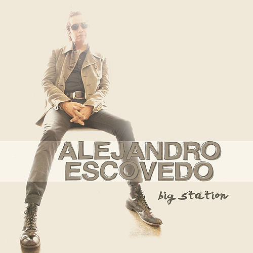 Big Station de Alejandro Escovedo